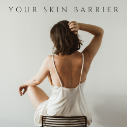 Your Skin Barrier